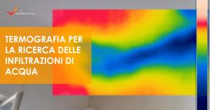 Termografia Calabria: Diagnosi infiltrazioni di acqua