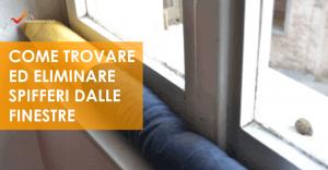 Come trovare ed eliminare gli spifferi dalle finestre